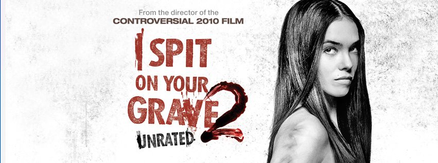 i spit on your grave 2 2013 ccpopculture